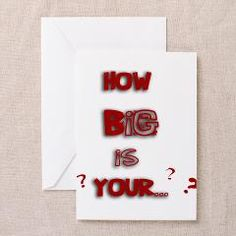 How Big Is Your ... love #valentine's #day #valentine #card #love #big #fun #cool