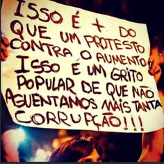 Brasil-Manifestação-2013-Frase-Isso é mais do que um protesto contra o aumento...