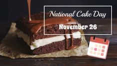 You want to mark your calendar for November 26 because on November 26 it's National Cake Day. Now National Cake Day is celebrated every year on . Holiday Dates, Cake Day, Grocery Store, Holiday Recipes, November, Goodies, Thanksgiving, Cakes, Holidays