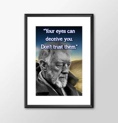 Star Wars Art - Obiwan - Your eyes can deceive you -  Print - BUY 2 Get 1 FREE by ShamanAlternative on Etsy