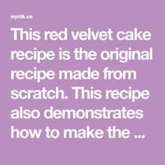 This red velvet cake recipe is the original recipe made from scratch. This recipe also demonstrates how to make the original icing which is also made from scratch as opposed to cream cheese. If you… Red Velvet Chocolate Cake, Velvet Cake, Cake Recipes, Dessert Recipes, Desserts, Smoking Meat, Original Recipe, Icing, Bakery