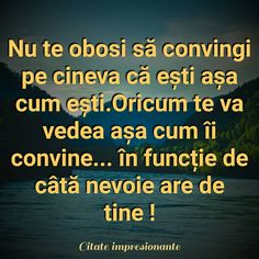 Nu te obosi sa convingi pe cineva ca esti asa cum esti, – oMinune. My Love Poems, Self Love Quotes, Daily Quotes, Quotes Quotes, Motivational Words, Inspirational Quotes, Self Care Activities, God Prayer, Muslim Quotes
