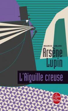 L'Aiguille creuse, de Maurice Leblanc