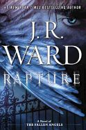 "Rapture by J.R. Ward. Out of the wickedly inventive imagination of #1 ""New York Times"" bestselling author J.R. Ward comes a world where sin and salvation collide in a battle for the future of mankind--where a cynical fallen angel struggles against the seven deadly sins and a demon's lure over seven chosen souls."