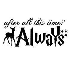Always harry potter png 1 Rogue Harry Potter, Immer Harry Potter, Harry Potter Decal, Harry Potter Bedroom, Harry Potter Shirts, Harry Potter Universal, Harry Potter Silhouette, Harry Potter Always Quote, Harry Potter Quotes