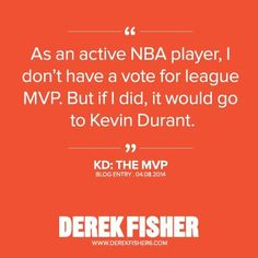 I agree with Fish! KD for MVP !