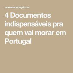4 Documentos indispensáveis pra quem vai morar em Portugal