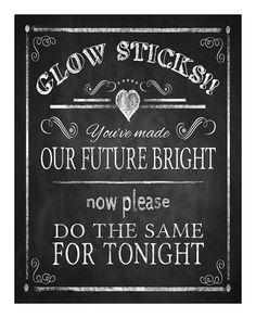 Glow Stick-Our Future Bright wedding sign - 22 x 28 - instant… Rave Wedding, Diy Wedding, Dream Wedding, Wedding Ideas, Chalkboard Wedding, Wedding Signage, Wedding Reception, Marry Xmas, Glow Stick Wedding