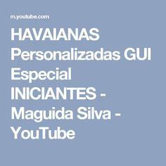 HAVAIANAS Personalizadas GUI Especial INICIANTES  -  Maguida Silva - YouTube