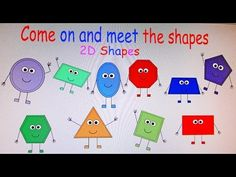 Come on and meet the 2D shapes (New version) A fun catchy tune about the 2D shapes and their properties.
