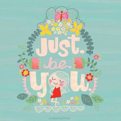 #doodledream Jill Howarth illustration, just be you, quote, citation, positive, girly