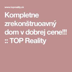 Kompletne zrekonštruoavný dom v dobrej cene!!! :: TOP Reality