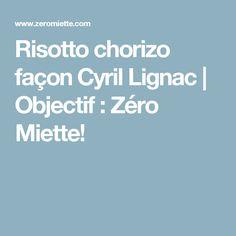 Risotto chorizo façon Cyril Lignac | Objectif : Zéro Miette!