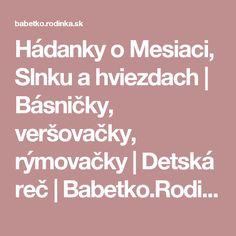 Hádanky o Mesiaci, Slnku a hviezdach   Básničky, veršovačky, rýmovačky   Detská reč   Babetko.Rodinka.sk