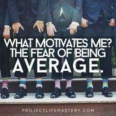 What motivates me? The fear of being average.  #motivation #motivational #inspirational #inspiration #quotes #success #business #entrepreneur #passion #dream