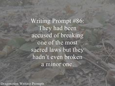 Writing Prompt #86: They had been accused of breaking one of the most sacred laws but they hadn't even broken a minor one.