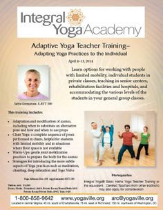 April 4-13, 2014  Adaptive Yoga Teacher Training – Adapting Yoga Practices to the Individual – 2014 with Satya Greenstone, E-RYT 500  - See more at: http://www.yogaville.org/products/adaptive-yoga-teacher-training-adapting-yoga-practices-to-the-individual/#sthash.smYDyeaI.dpuf