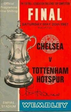 Tottenham 2 Chelsea 1 in May 1967 at Wembley. Programme cover for the FA Cup Final.