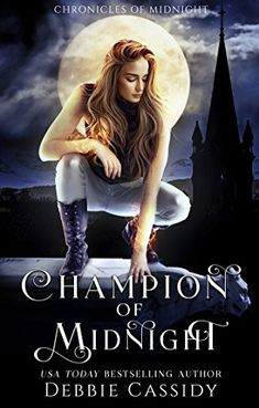 Champion of Midnight: an Urban Fantasy Novel (Chronicles of Midnight Book 2) by [Cassidy, Debbie]