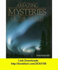 Amazing Mysteries of the World ( for World Explorers) (9780870444975) Catherine ONeill Grace, Catherine ONeill , ISBN-10: 0870444972  , ISBN-13: 978-0870444975 ,  , tutorials , pdf , ebook , torrent , downloads , rapidshare , filesonic , hotfile , megaupload , fileserve Mysteries Of The World, Tutorials, Mystery, Pdf, Amazing, Books, Livros, Livres, Book