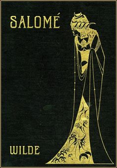 "Cover of ""Salome"" by Oscar Wilde. Illustrated by Aubrey Beardsley."