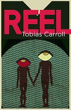 Reel by Tobias Carroll.