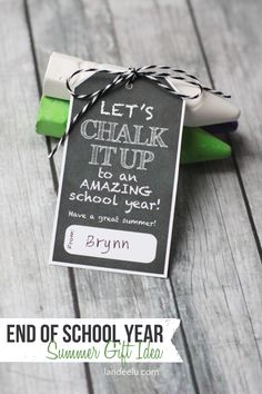 "A fun little end of school year gift idea to hand out... sidewalk chalk! Cute free printable tag to ""chalk it up to an amazing year!"""