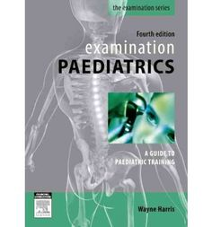 A practical study guide to help candidates pass clinical examinations in paediatrics, particularly at postgraduate level