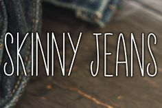 Skinny Jeans by Hella Cool Fonts available for $4.00 at FontBundles.net