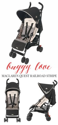 BUGGY LOVE | MACLAREN QUEST RAILROAD STRIPE    great lightweight option. one of the few that allows for a newborn. only thing is that the handle bar is not reversible, so no option for baby to face you while riding. out of the two strollers we have, we use this the most because it is so easy and lightweight. con is the fact that in the early stages baby can't face you