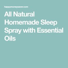 All Natural Homemade Sleep Spray with Essential Oils