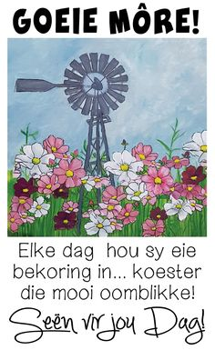 Good Morning Messages, Good Morning Wishes, Afrikaanse Quotes, Goeie Nag, Goeie More, Morning Blessings, Special Quotes, Deep Thoughts, Blessed