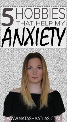 5 HOBBIES THAT HELP MY ANXIETY