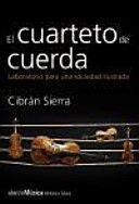 El cuarteto de cuerda : laboratorio para una sociedad ilustrada / Cibrán Sierra Vázquez PublicaciónMadrid : Alianza, D.L. 2014