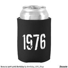 Born in 1976 40th Birthday Can Cooler