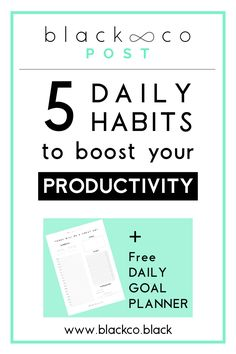 Yes, just 5 daily simple habits that will boost your productivity. Check out the list and get the Free Daily Printable Planner!