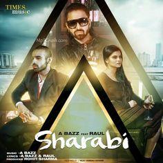 Sharabi A Bazz Ft Raul |Mp3 Song Lyrics | Hd Video Song Raul New Song Sharabi Mp3 Download HD Video Song Lyrics :- A Brand New Punjabi Song Sharabi By Singer A Bazz Ft Raul While Lyrics of Song is…