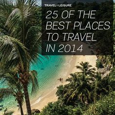From the quiet cove of #Mexico's Playa Carrizalillo to Santa Marta, #Colombia's oldest city, find the best destinations to visit in 2014.