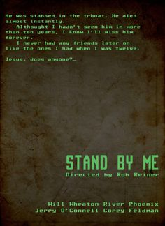 """One of my favorite short stories/movies of all time. """"The Body"""" by Stephen King, """"Stand By Me"""" with all our favorite Brat Packers when they small and somewhat cute. Stand By Me Film, Movies Showing, Movies And Tv Shows, John Cheever, Stephen King, King Quotes, King Book, Minimal Movie Posters, Alternative Movie Posters"""