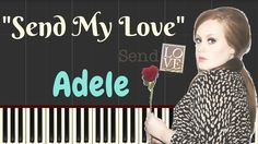 Adele – Send My Love (To Your New Lover) Lyrics // Easy Piano Tutorial |...