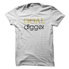 Goal DIGGER - #appreciation gift #grandma gift. FASTER => https://www.sunfrog.com/LifeStyle/Goal-DIGGER.html?68278