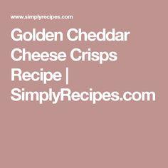 Golden Cheddar Cheese Crisps Recipe | SimplyRecipes.com