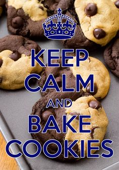 keep calm and bake cookies / Created with Keep Calm and Carry On for iOS #keepcalm #cookies