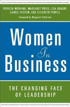 Women in Business : The Changing Face of Leadership by Patricia Werhane. http://libcat.bentley.edu/record=b1255167~S0