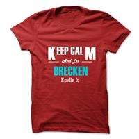 Keep Calm and Let BRECKEN Handle It