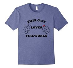 Mens This Guy Loves Fireworks Shirt Funny 4th Of July Fourth Tee