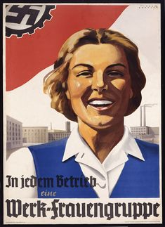 """A Deutsche Arbeitersfront (German Workers Front) poster reading """"In every plant, a factory womens' group"""", illustrated by Inge Drexler"""
