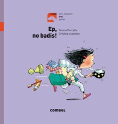 NOVEMBRE-2017. Teresa Porcella. Ep, no badis! Ficció (0-5 anys).