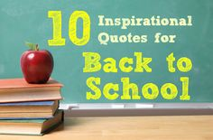 10 Inspirational Quotes for the Back to School Season!
