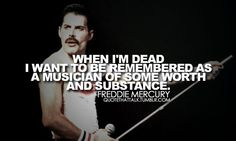 freddie mercury, quotes, sayings, remembered, musician